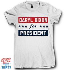 Daryl Dixon For President
