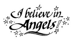 Yes, I believe in angels. Jehovah's HOLY angels...and I also know that Satan also has angels called demons..  There are good angels & there are bad angels....don't doubt it for a minute!