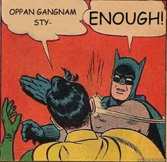Batman Slapping Robin - oppan gangnam sty enough