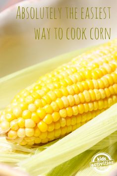 Absolutely the Easiest Way to Cook Corn on the Cob - good to know