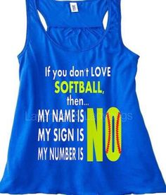 If you don't love softball then my name is no- my number is no - girls softball…