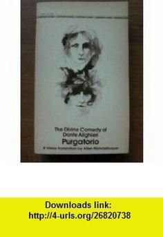 The Divine Comedy Purgatorio (The Divine Comedy, 2) (9780553211337) Dante Alighieri, Barry Moser, Allen Mandelbaum , ISBN-10: 0553211331  , ISBN-13: 978-0553211337 , ASIN: B002CKCFYA , tutorials , pdf , ebook , torrent , downloads , rapidshare , filesonic , hotfile , megaupload , fileserve