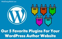 These five must-have plugins help increase the capabilities of your author website's WordPress theme.