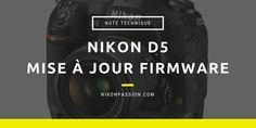 Mise à jour firmware Nikon D5 version C 1.10 http://www.nikonpassion.com/mise-a-jour-firmware-nikon-d5-version-1-10/