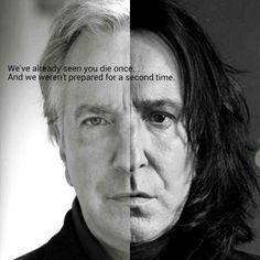 You'll always be remembered. Always. RIP Alan Rickman