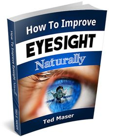 """How To Improve Eyesight Naturally Say """"NO"""" To A Lifetime Of Glasses, Contact Lenses And Worsening Vision Hi, my name is Ted Maser I startedwearing glasses whenI was 14 years old. At the time I had no idea I would one dayimprove my eyesight naturallyand be able to throw my glasses in the trash. I will never forget the day ... Read More"""