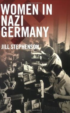 The Role of women in Nazi Germany.
