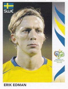 Erik Edman of Sweden. 2006 World Cup Finals sticker. 2006 World Cup Final, Finals, Sweden, Germany, Sticker, Final Exams, Deutsch, Stickers, Decal