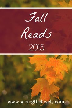 2015 Fall Reads, my fall reading list just for you!