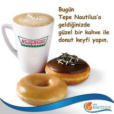 Bugün Tepe Nautilus'a geldiğinizde güzel bir kahve ile donut keyfi yapın.