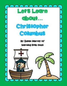 """This is a small Freebie about Christopher Columbus.  I formatted it very much like the """"Let's Learn About American Symbols"""" pack as a sampling of the activities inside.  Here's what you will find in this freebie:2 Christopher Columbus Labeling Printables (1 in color & 1 black line version)1 Christopher Columbus fact sheet, using kid-friendly language2 Columbus circle map Printables (1 in color & 1 black line version)Please check out my other Let's Learn About..."""