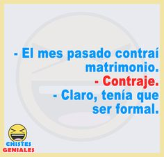 Chistes Geniales – Chistes geniales para reír hasta mas no poder. Funny Spanish Memes, Spanish Humor, Best Quotes, Funny Quotes, Jokes, Color Plata, Chocolate, Formal, Best Funny Jokes