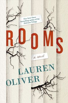 Rooms by Lauren Oliver | Publisher: Ecco | Publication Date: September 23, 2014 | www.laurenoliverbooks.com | #Mystery #Paranormal #ghosts