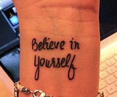 #tattoo #believe #yourself