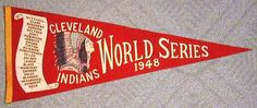 1948 Cleveland Indians World Series Pennant ~~ VERY exciting baseball season… Cleveland Indians Baseball, Baseball Park, Baseball Season, Cleveland Rocks, Cleveland Indians World Series, Baseball Pennants, Baseball Scoreboard, Willoughby Ohio, Neymar Jr