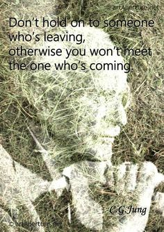Fine Art Print - ArtAperture Quote Poster - Don't hold on to someone who's leaving, otherwise you won't meet the one who's coming.  ~ C.G.Jung