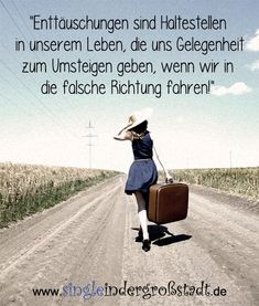 Slogan: Disappointments are stops . - Single in the big city - zitate - German Quotes, Quotation Marks, True Words, Disappointment, True Stories, Cool Words, Slogan, Favorite Quotes, Quotations