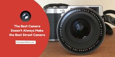 What do you think is the best street photography camera?