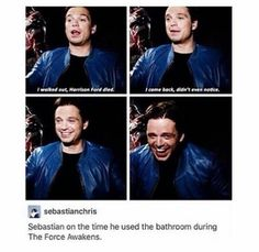 Wait. Hold on. We have a problem here. Actually a few problems. Number one: Seb walked out during the force awakens???? Number 2: he didn't notice that Hans Solo died??? I'm not sure what to do with this information. Sebastian, you have disappointed me.
