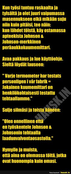 Aloittaa päiväsi hymy! Science And Nature, Motto, Texts, Cool Pictures, Haha, Funny Memes, Wisdom, My Love, Words