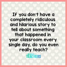 Teacher quotes funny - Can't say it's not an entertaining job – Teacher quotes funny Education Humor, Education Quotes For Teachers, Funny Education Quotes, Education System, Kids Education, Preschool Teacher Quotes, Funny Teacher Quotes, Teacher Poems, Preschool Ideas