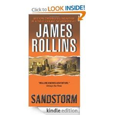 Sandstorm (Sigma Force): James Rollins: Amazon.com: Kindle Store, one of my favorite authors and series