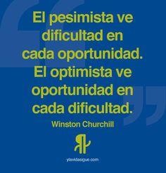 un pesimista ve la dificultad en cada oportunidad un optimista ve la oportunidad en cada dificultad - Buscar con Google