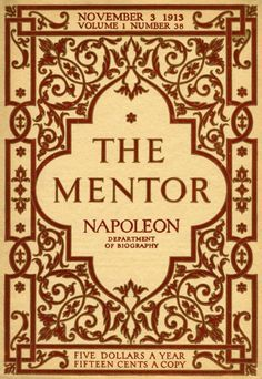The Mentor magazine is an obscure vintage magazine for several reasons: The creator's intentions, its various incarnations, and rather shoddy historical record (it is not listed in the Nation… November 3, Ephemera, The Creator, Learning, Frame, Day, Napoleon, Magazine Covers, Fields
