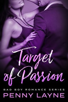 Target of Passion: Bad Boy Romance: Bad Boy Romance Series by [Layne, Penny] Free Kindle Books, Free Reading, Romance Novels, Reading Online, Bad Boys, Books To Read, Literature, Target, Passion