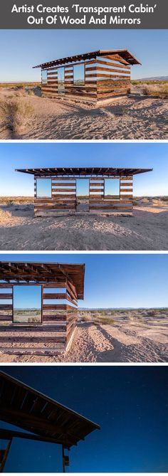 an artist created a cabin out of timber and mirrors in the desert so it would seem to disappear.