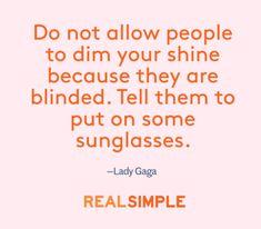 Inspiring words from Lady Gaga.