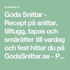 Goda Snittar - Recept på snittar, tilltugg, tapas och smårätter till vardag och fest hittar du på GodaSnittar.se - Part 3
