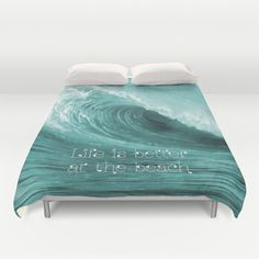 Better at the Beach Duvet Cover - $99.00  Ultra soft, lightweight, microfiber duvet covers. A durable, hidden zipper offers simple assembly for easy care. Available for queen and king duvets - duvet insert not included.  #duvet #bedding #cover #beach #ocean #sea #waves #life #quote #saying #typography #wave