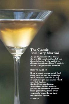 The Classic Earl Grey Martini. Utterly sophisticated.