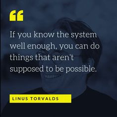 Quote from the father of Linux