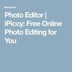 Photo Editor | iPiccy: Free Online Photo Editing for You #photoeditor