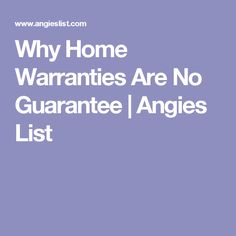 Why Home Warranties Are No Guarantee | Angies List