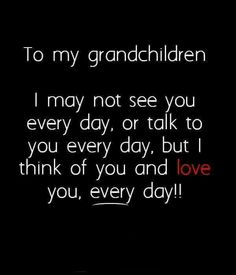 To my grandchildren ...