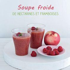 #recette Soupe froide de nectarines et framboises