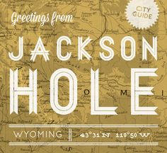 Jackson Hole, WY Cityguide from Design Sponge Wyoming Vacation, Yellowstone Vacation, Jackson Hole Wyoming, Future Travel, Oh The Places You'll Go, Along The Way, Spring Break, Travel Inspiration, Colorado City