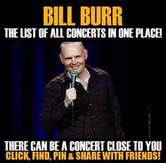 Bill Burr in your city! Concerts dates & tickets. #music, #show, #concerts, #events, #tickets, #Bill Burr, #rock, #tix, #songs, #festival, #artists, #musicians, #popular,  Bill Burr