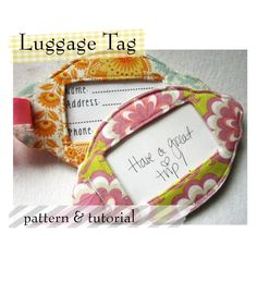 I so want to buy a vera napkin and make one of these to match my bags!   soubelles: DIY Luggage tag pattern & tutorial