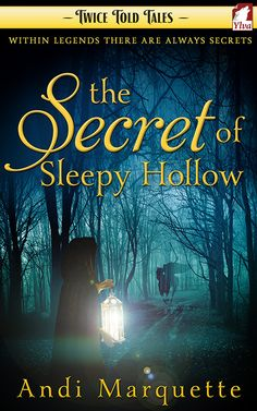"""""""The Secret of Sleepy Hollow"""" by Andi Marquette / Graduate student Abby Crane schedules a research trip over Halloween weekend for Sleepy Hollow, in search of material for her doctoral thesis and answers about her long-lost ancestor, Ichabod Crane. Local folklore says he disappeared at the hands of the ghostly headless horseman—or did he? With the help of the attractive Katie McClaren, Abby finds much more than she ever thought possible. (Publicatiion Date: October 2015)"""