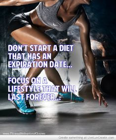 f7c10da83fc Dont start a diet that has an expiration date quotes quote fitness workout  motivation diet lifestyle exercise motivate workout motivation exercise ...
