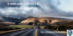 Tu camino puede no ser recto y sin obstáculos, pero sigue adelante.  Quiero acompañarte en el trayecto. http://captura1.negocionmonline.com
