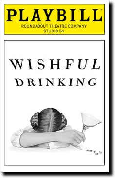 Wishful Drinking Playbill Covers on Broadway - I am thinking a must read book as well! Broadway Plays, Broadway Theatre, Musical Theatre, Broadway Shows, Woo Girl, National Theatre Live, Broadway Posters, Solo Performance, Theatre Shows