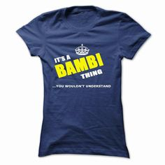BAMBI BAMBI SHIRTITS A BAMBI THING YOU WOULDNT UNDERSTAND BAMBI SHIRT DESIGNBAMBI FUNNY TSHIRT