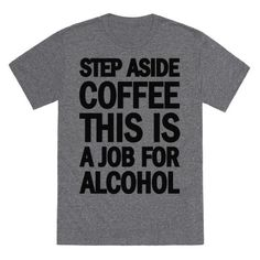 Step+Aside+Coffee+This+Is+A+Job+For+Alcohol