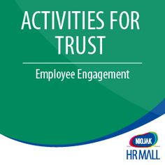 Employee Engagement - Activities To Instil Trust  Each EmpEngage Employee Engagement Event Kit will provide you with Information and Guidance to Execute a Flawless Employee Engagement Event.