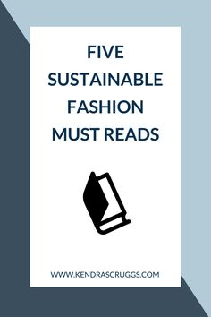 Learn more about sustainable fashion with these must reads. Check out my top five sustainable fashion books!